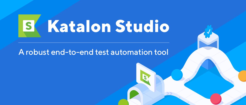 Katalon Studio Introduction